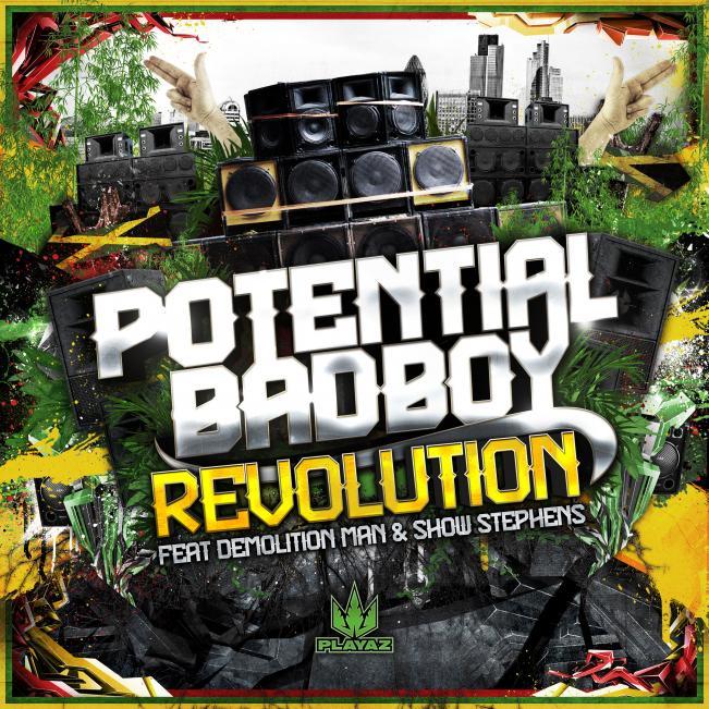 Potential Badboy feat Demolition Man & Show Stevens - Revolution Remixes