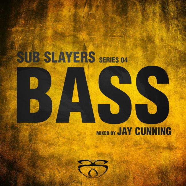 Sub Slayers - Series 04: Bass mixed by Jay Cunning