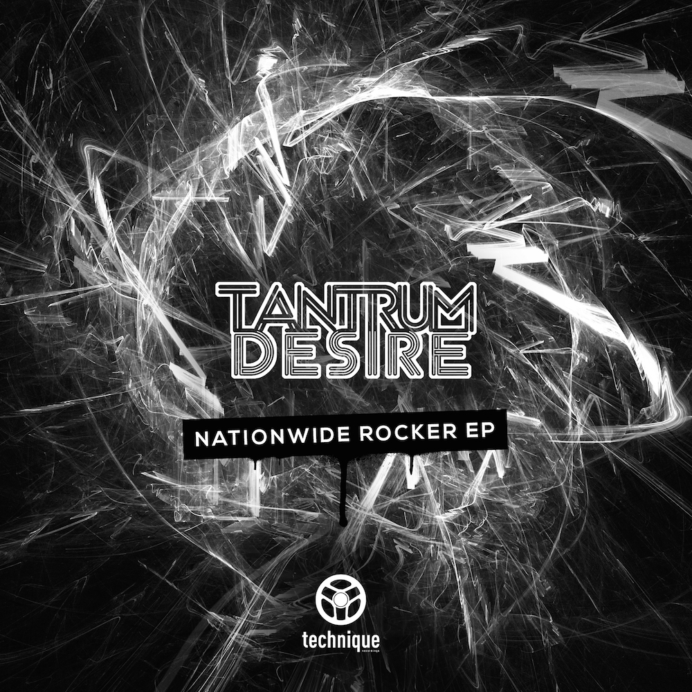 Tantrum Desire - Nationwide Rocker - Technique Recordings